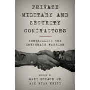 Private Military and Security Contractors by Gary Jr Schaub