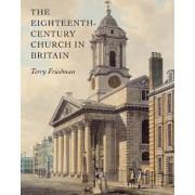 The Eighteenth-century Church in Britain by Terry Friedman