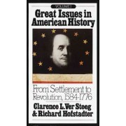 Great Issues in American History: From Settlement to Revolution, 1584-1776 by C.L. Ver Steeg