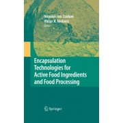 Encapsulation Technologies for Active Food Ingredients and Food Processing by N.J. Zuidam