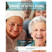 Ebersole & Hess' Toward Healthy Aging by Theris A. Touhy