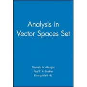 Analysis in Vector Spaces Set by Mustafa A. Akcoglu