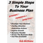 3 Simple Steps to Your Business Plan: Dynamic! Powerful! Effective!