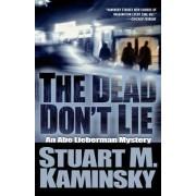 The Dead Don't Lie by Stuart M Kaminsky