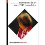 Movements in Art Since 1945 by Edward Lucie-Smith