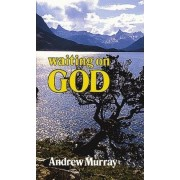 Waiting on God by A. Murray
