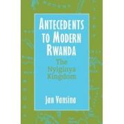 Antecedents to Modern Rwanda by J. Vansina