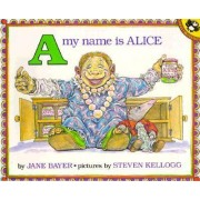 A My Name is Alice by Jane Bayer
