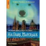 The Rough Guide to Philip Pullman's His Dark Materials by Paul Simpson