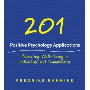 201 Positive Psychology Applications by Fredrike Bannink