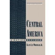 Central America, a Nation Divided by Ralph Woodward