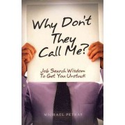 Why Don't They Call Me? by Michael Petras