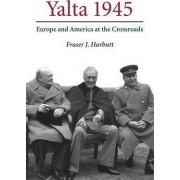 Yalta 1945 by Fraser J. Harbutt