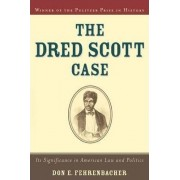 The Dred Scott Case by Don E. Fehrenbacher