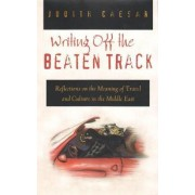 Writing Off the Beaten Track by Judith Caesar