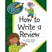 How to Write a Review by Cecilia Roth Minden