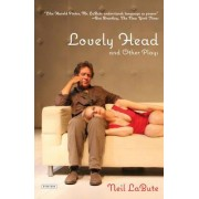 Lovely Head and Other Plays by Neil LaBute