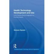 Health Technology Development and Use by Sampsa Hyysalo