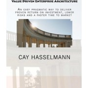 Value Driven Enterprise Architecture by Cay Hasselmann