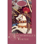 Machiavelli's Virtue by Harvey C. Mansfield