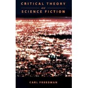 Critical Theory and Science Fiction Critical Theory and Science Fiction Critical Theory and Science Fiction Critical Theory and Science Fiction Critic