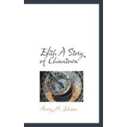 Edith a Story of Chinatown by Harry M Johnson