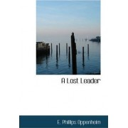 A Lost Leader by E Phillips Oppenheim