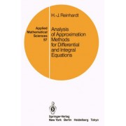 Analysis of Approximation Methods for Differential and Integral Equations by Hans-J