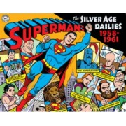 Superman The Silver Age Newspaper Dailies Volume 1 1959-1961 by Jerry Siegel