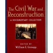 The Civil War and Reconstruction by William E. Gienapp