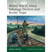 Allied World War II Sabotage Devices and Booby Traps by Gordon L. Rottman