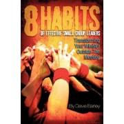 8 Habits of Effective Small Group Leaders by Dave Earley