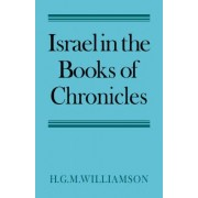 Israel in the Books of Chronicles by H. G. M. Williamson