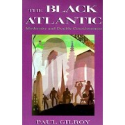 The Black Atlantic by Paul Gilroy