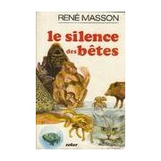 Le silence des bêtes - René Masson - Livre