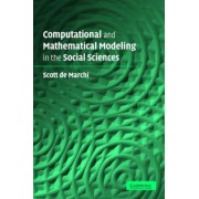 Computational and Mathematical Modeling in the Social Sciences by Scott De Marchi