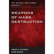 Weapons of Mass Destruction by Joseph M. Siracusa