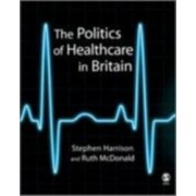 The Politics of Healthcare in Britain by Stephen Harrison