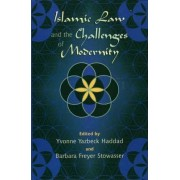 Islamic Law and the Challenges of Modernity by Yvonne Yazbeck Haddad