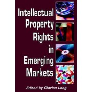 Intellectual Property Rights in Emerging Markets by Clarisa Long
