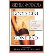 Good Girl Gone Bad by E K Clark