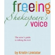 Freeing Shakespeare's Voice by Kristin Linklater