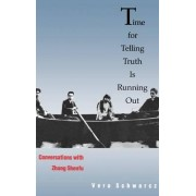 Time for Telling Truth is Running Out by Vera Schwarcz
