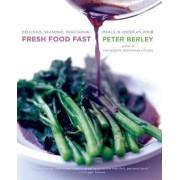 Fresh Food Fast by Peter Berley
