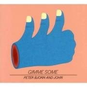 Bjorn & John Peter - Gimme Some (0711297493320) (1 CD)