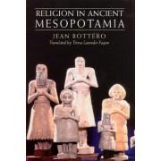 Religion in Ancient Mesopotamia by Jean Bottero