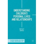 Understanding Children's Personal Lives and Relationships 2015 by Hayley Davies