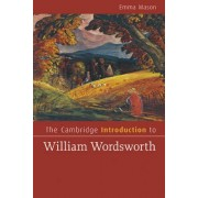 The Cambridge Introduction to William Wordsworth by Emma Mason