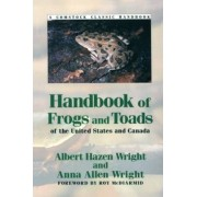 Handbook of Frogs and Toads of the United States and Canada by Albert Hazen Wright
