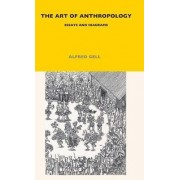 The Art of Anthropology by Alfred Gell